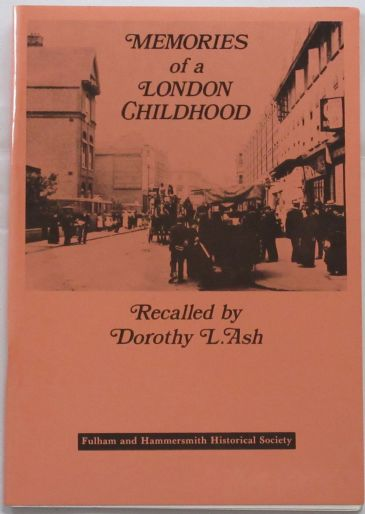 Memories of a London Childhood, recalled by Dorothy L. Ash